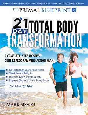 The Primal Blueprint 21-Day Total Body Transformation By Sisson, Mark